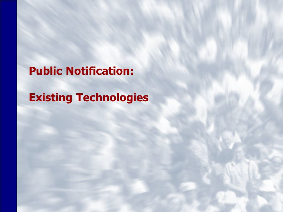 Public Notification: Existing Technologies