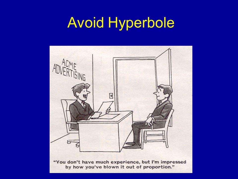 Avoid Hyperbole