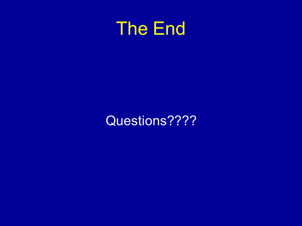 The End Questions????