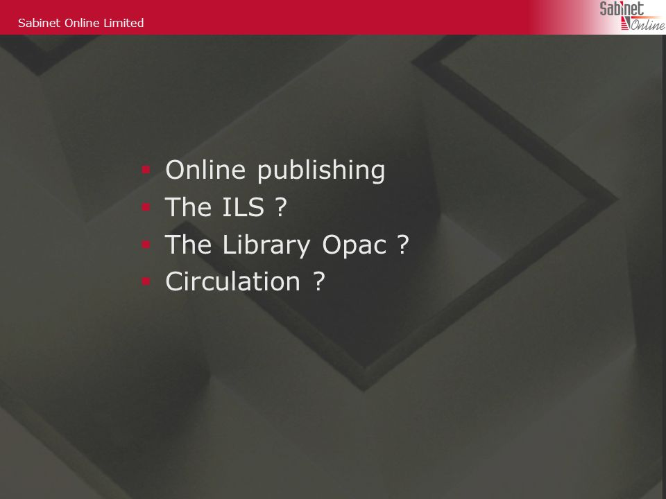 Sabinet Online Limited  Online publishing  The ILS  The Library Opac  Circulation