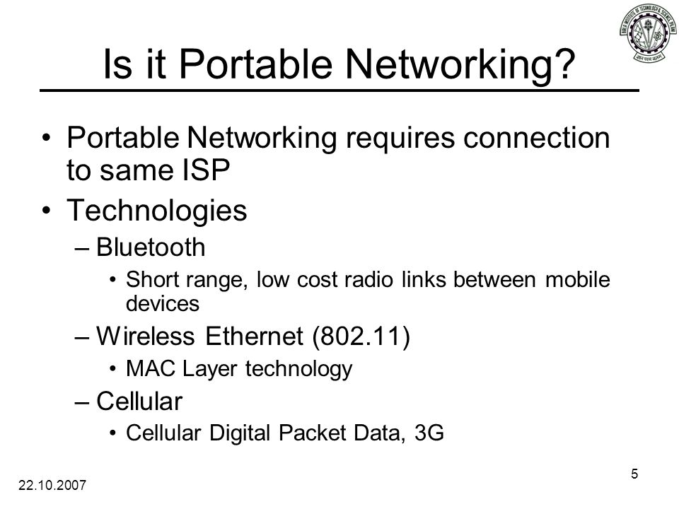 22.10.2007 5 Is it Portable Networking.