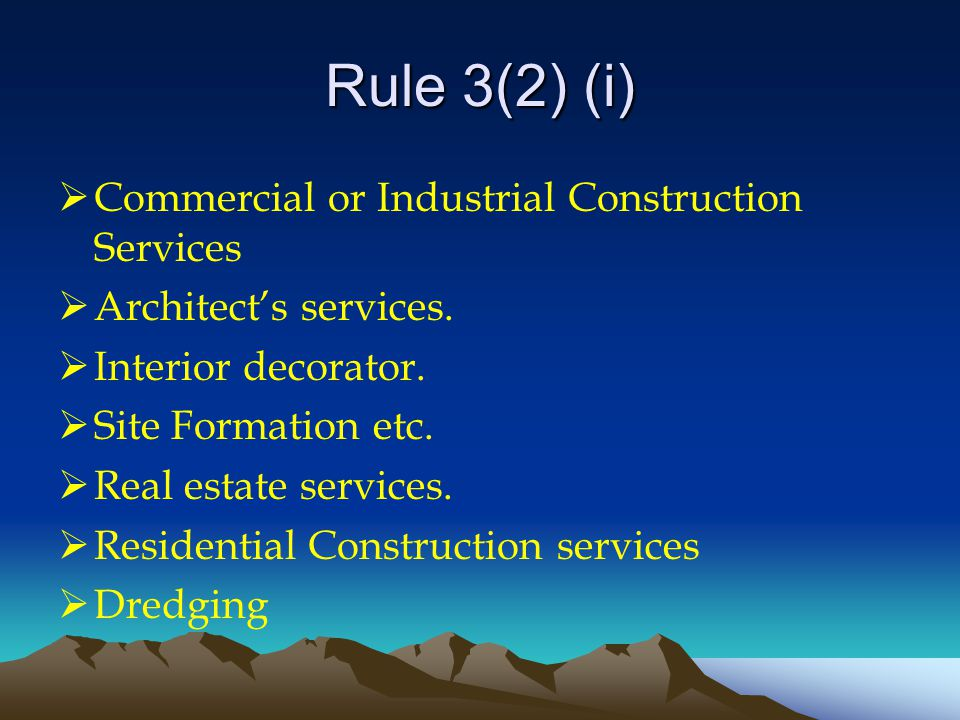 Rule 3(2) (i)  Commercial or Industrial Construction Services  Architect's services.