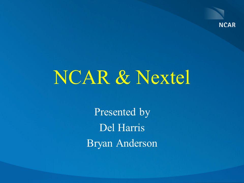 NCAR & Nextel Presented by Del Harris Bryan Anderson