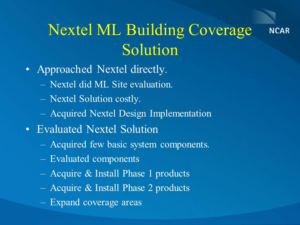 Nextel ML Building Coverage Solution Approached Nextel directly.
