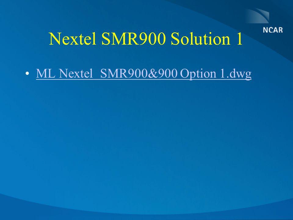 Nextel SMR900 Solution 1 ML Nextel SMR900&900 Option 1.dwg