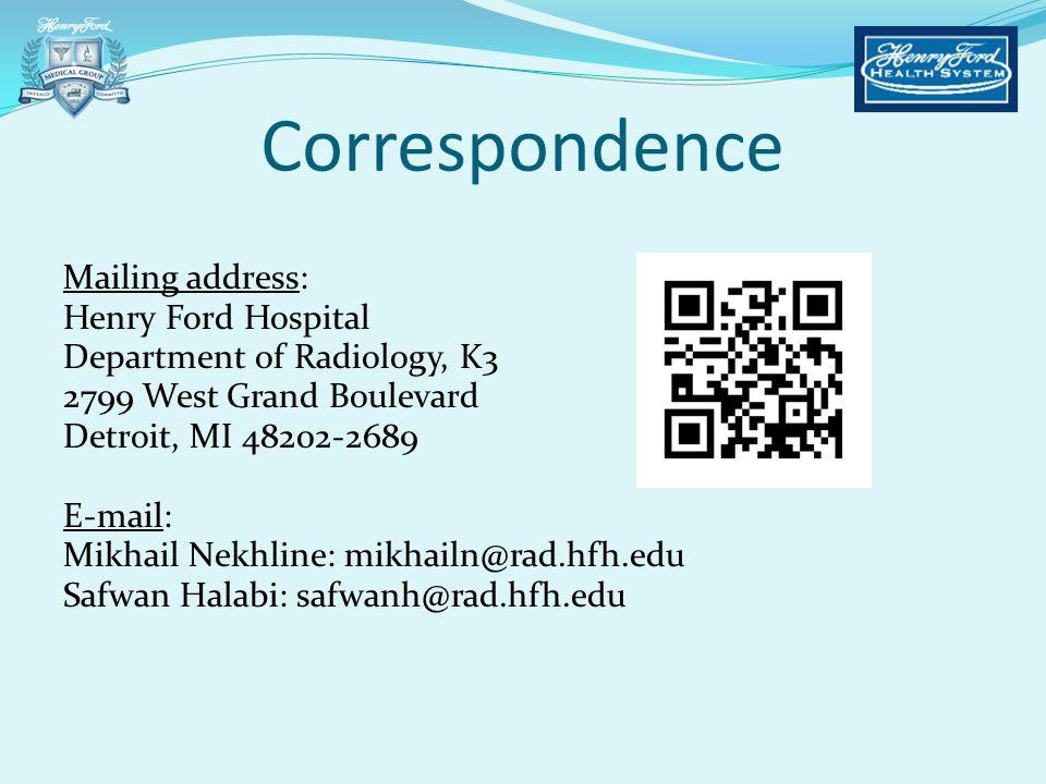 Correspondence Mailing address: Henry Ford Hospital Department of Radiology, K3 2799 West Grand Boulevard Detroit, MI 48202-2689 E-mail: Mikhail Nekhline: mikhailn@rad.hfh.edu Safwan Halabi: safwanh@rad.hfh.edu