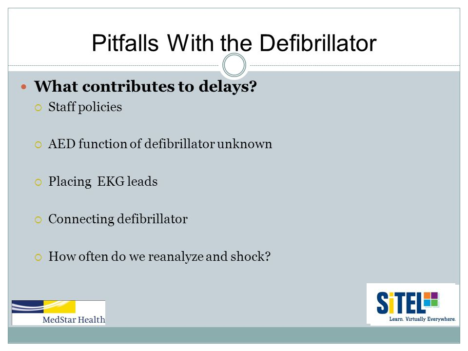 Pitfalls With the Defibrillator What contributes to delays.