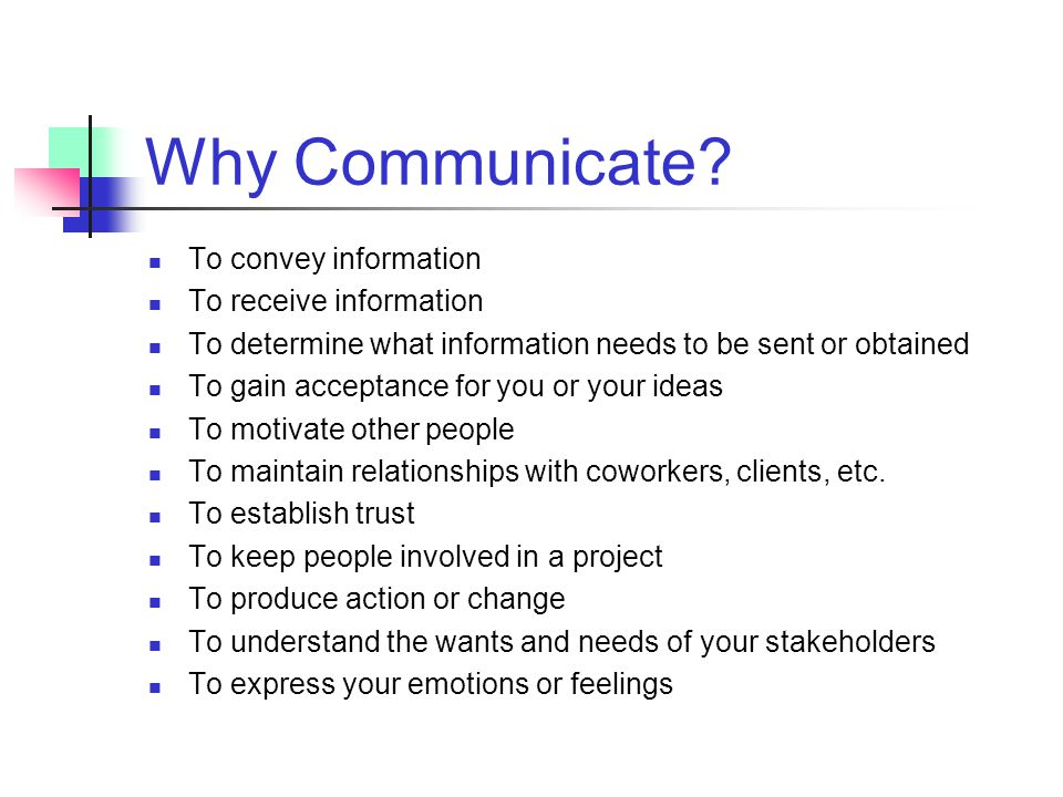 Communications Why communicate? The communications process and characteristics Barriers to effective communications Improving communications Communica
