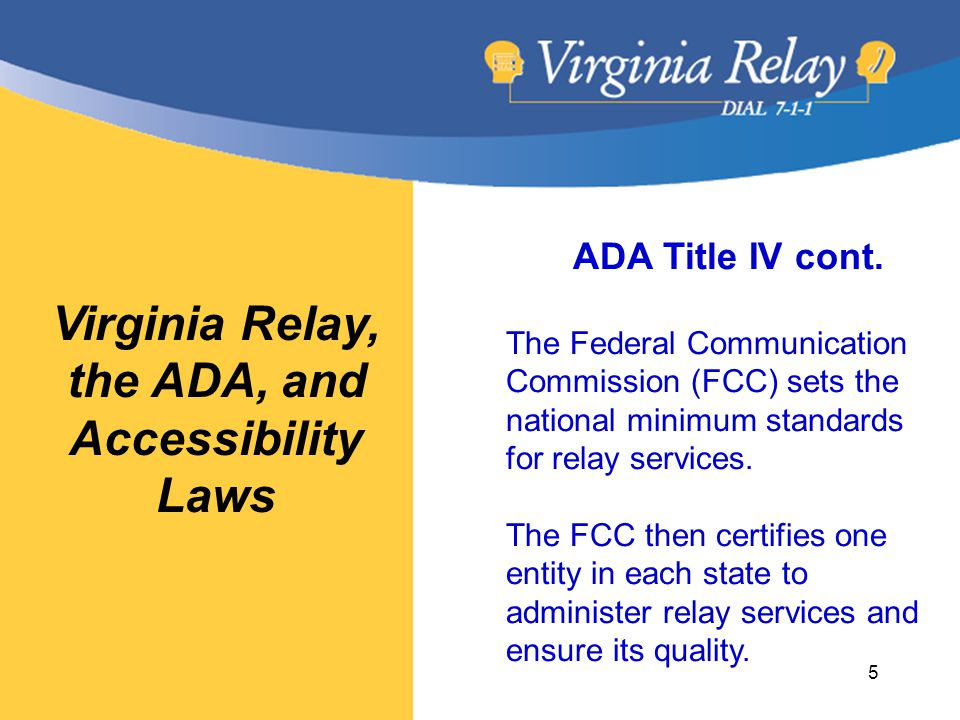 Virginia Relay, the ADA, and Accessibility Laws ADA Title IV cont.