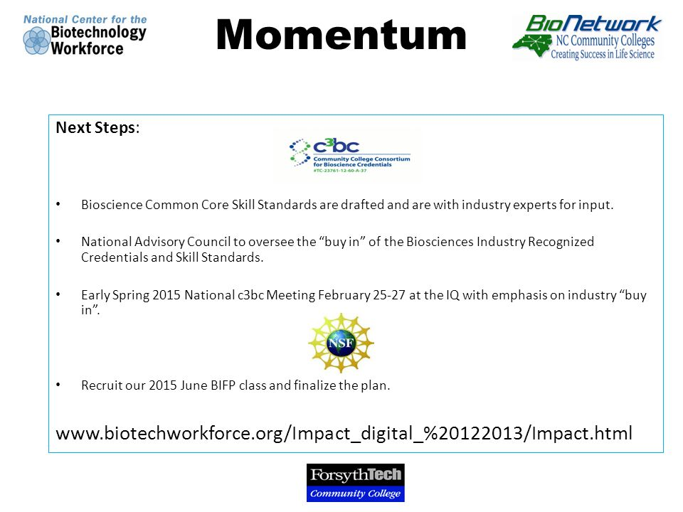 Momentum Next Steps: Bioscience Common Core Skill Standards are drafted and are with industry experts for input.