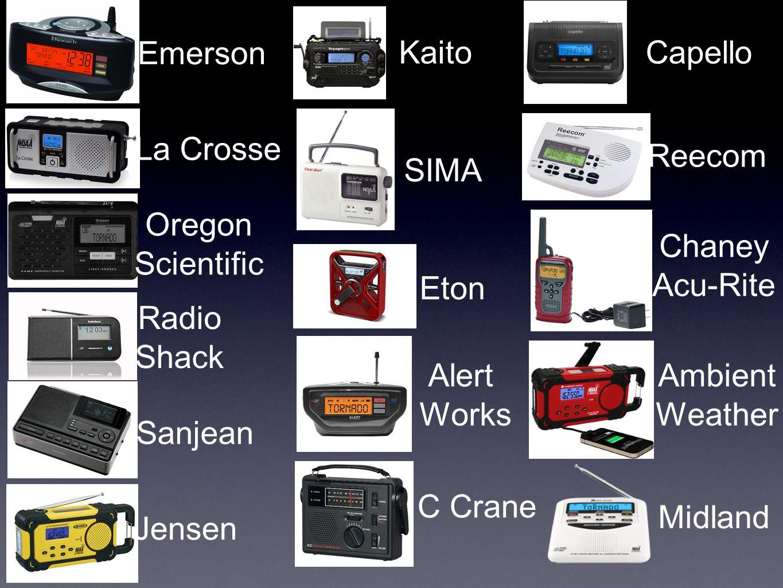 Emerson La Crosse Oregon Scientific Radio Shack Sanjean SIMA Kaito Eton Emerson Jensen Alert Works Capello C Crane Reecom Chaney Acu-Rite Ambient Weather Midland
