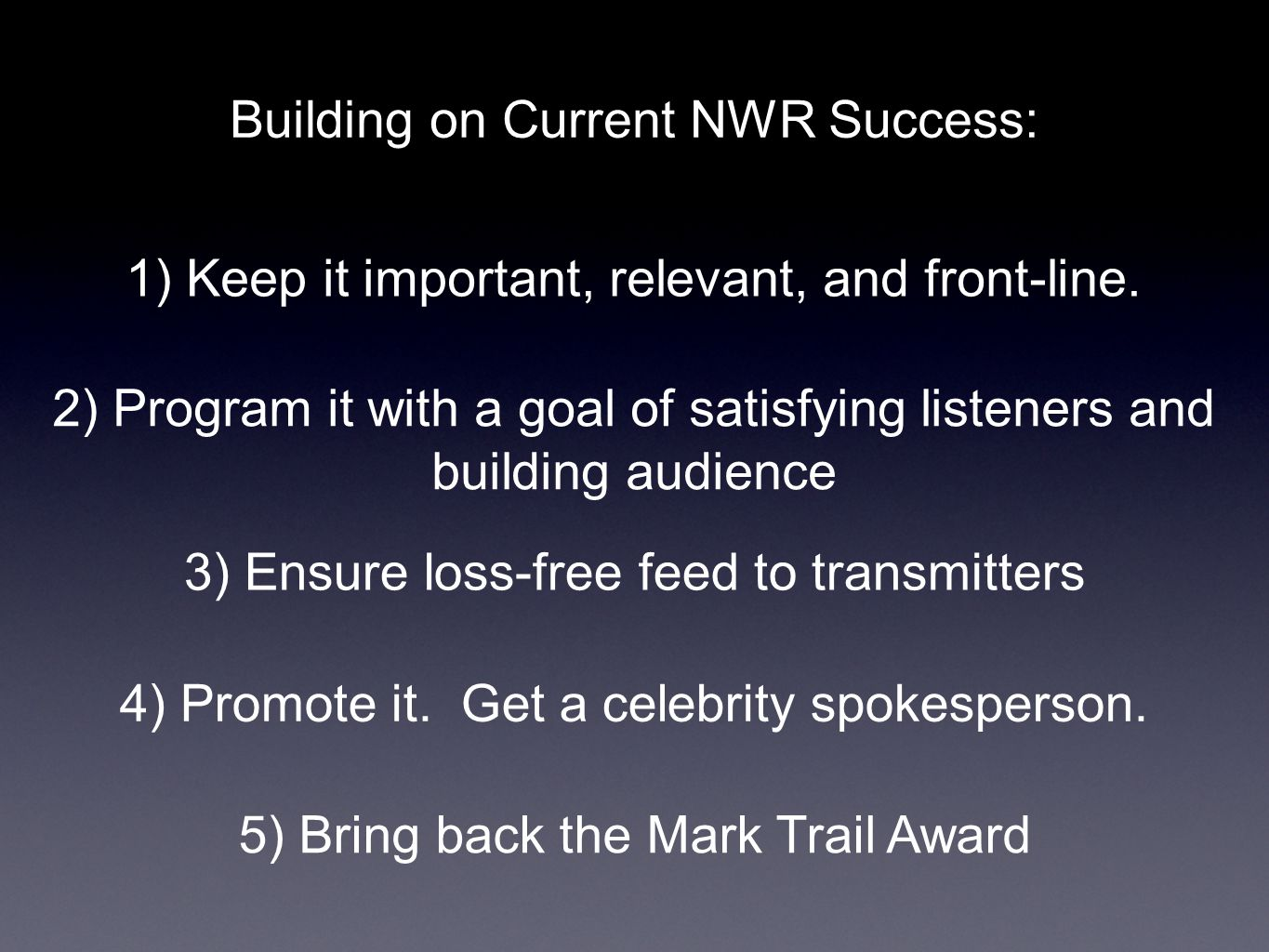 Building on Current NWR Success: 1) Keep it important, relevant, and front-line.