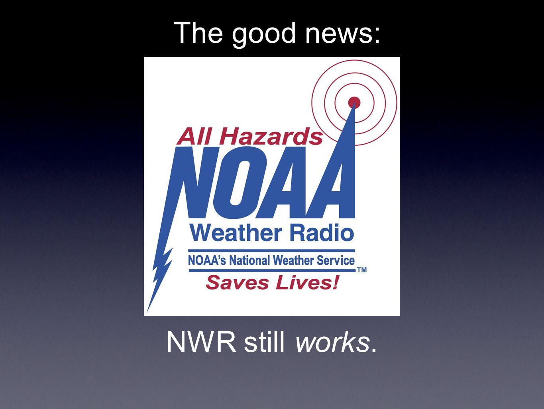 NWR still works. The good news:
