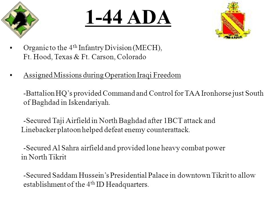 -C/1-44 ADA completed the longest continuous mechanized movement of the entire war by moving all 10 Linebackers 700 miles from Kuwait through Baghdad and to Tikrit with no break downs in combat power.