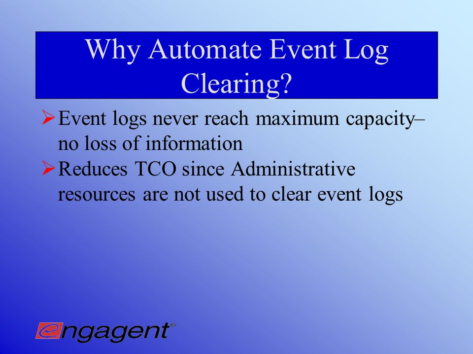 Automated Event Log Clearing with Event Log Sentry  Schedule automated clearings for multiple event logs on non-production hours