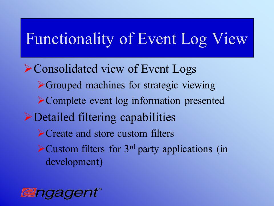 Conclusions from Test Environment II nstallations up to 500 Servers will only require two Event Log Sentry Servers for same performance as test environment OO ne for Backup OO ne for Database Storage