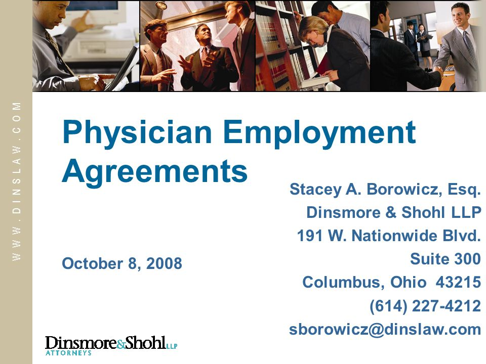 W W W. D I N S L A W. C O M October 8, 2008 Physician Employment Agreements Stacey A.