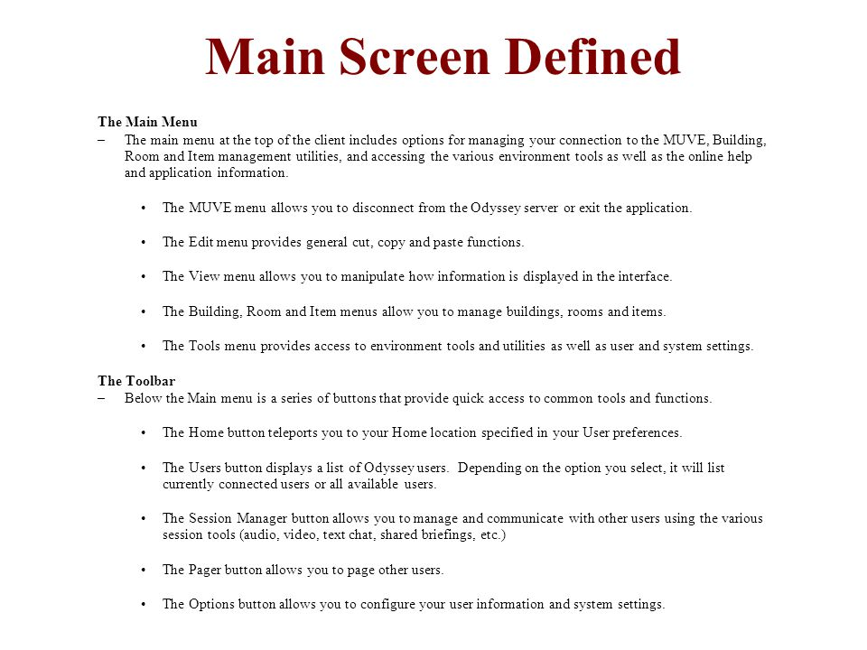 Main Screen Defined The Main Menu –The main menu at the top of the client includes options for managing your connection to the MUVE, Building, Room an