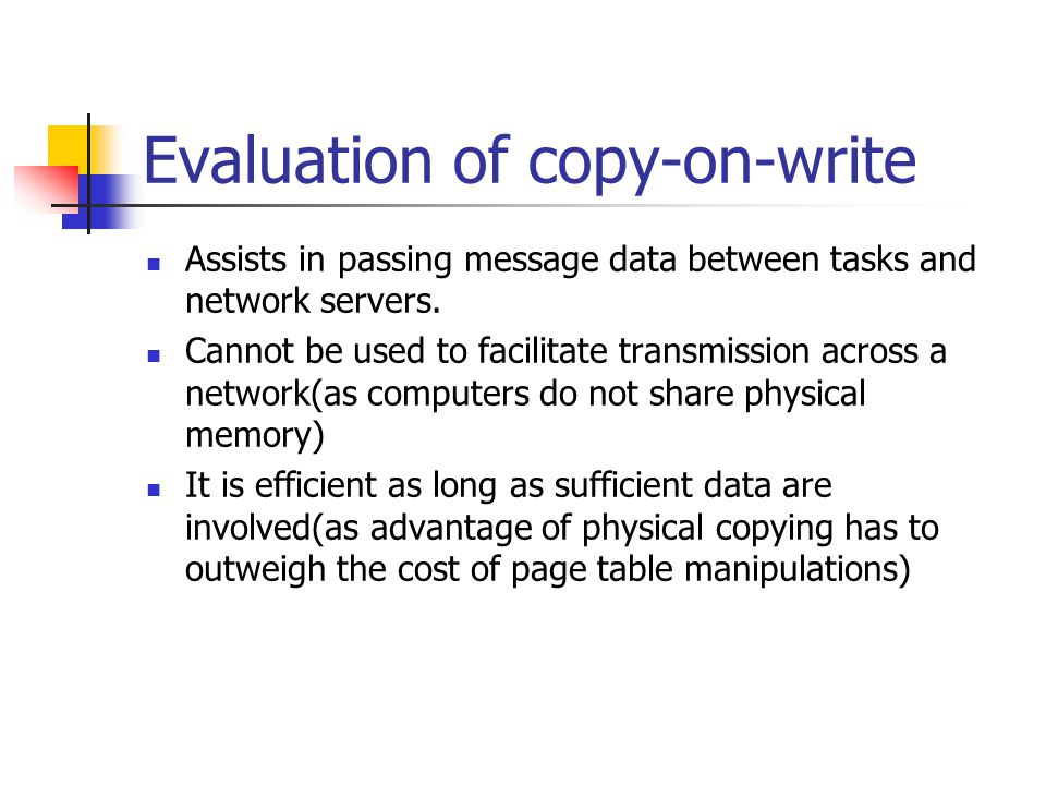 Evaluation of copy-on-write Assists in passing message data between tasks and network servers.
