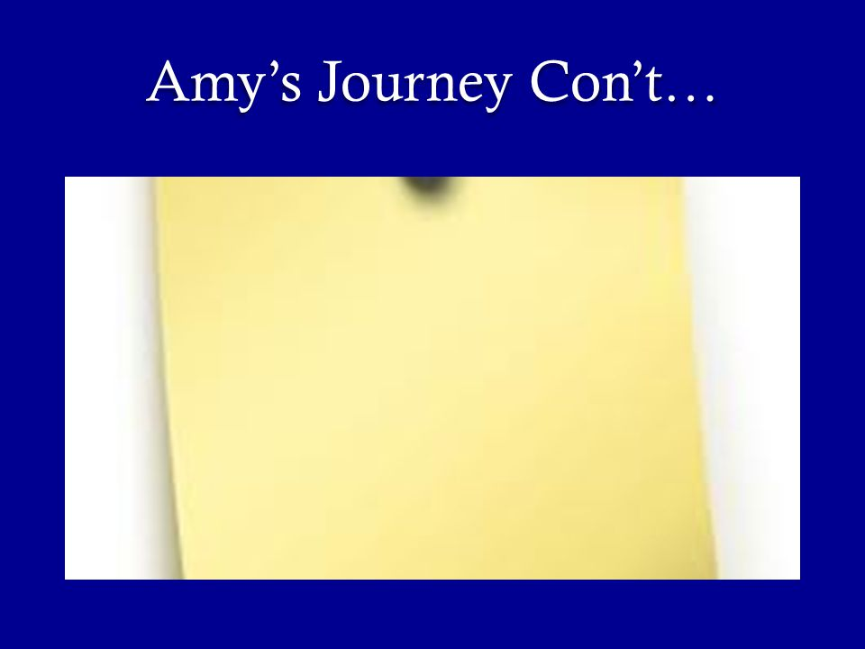 Amy's Journey Con't…