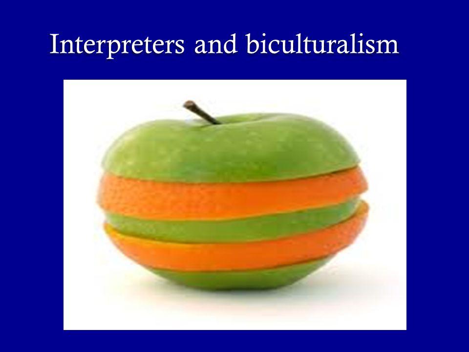 Interpreters and biculturalism