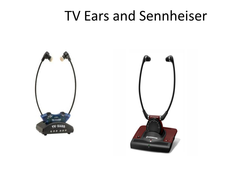 TV Ears and Sennheiser