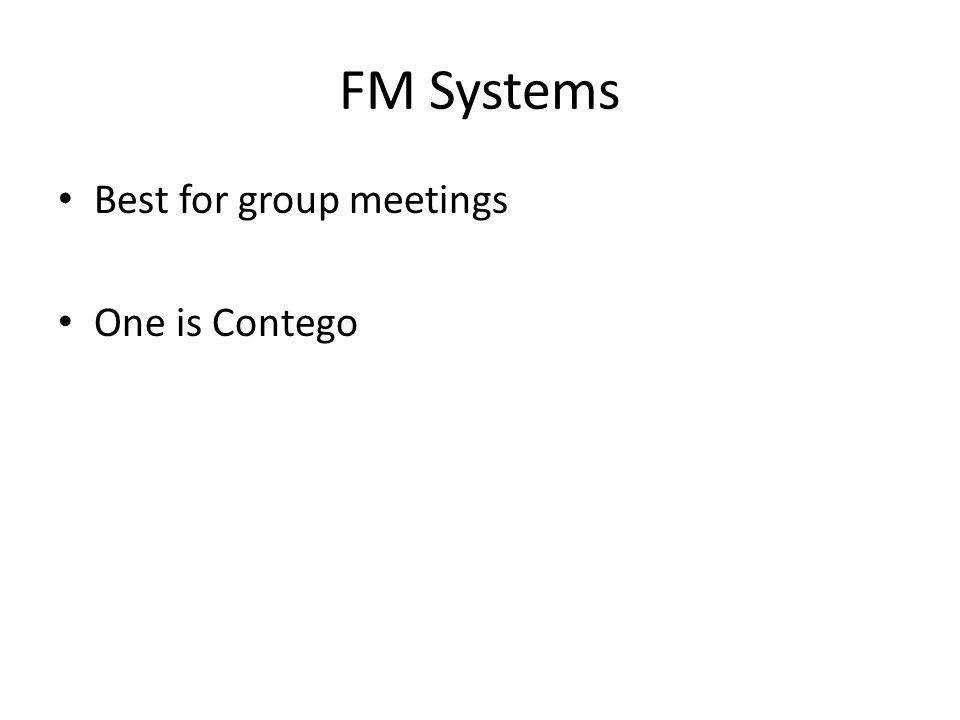 FM Systems Best for group meetings One is Contego