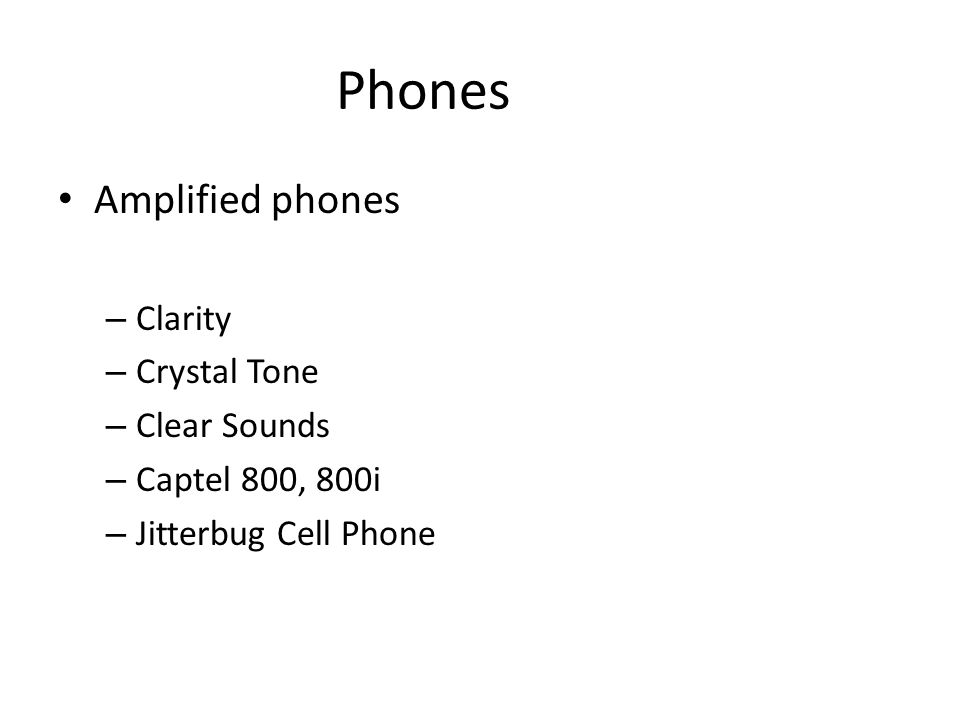 Phones Amplified phones – Clarity – Crystal Tone – Clear Sounds – Captel 800, 800i – Jitterbug Cell Phone