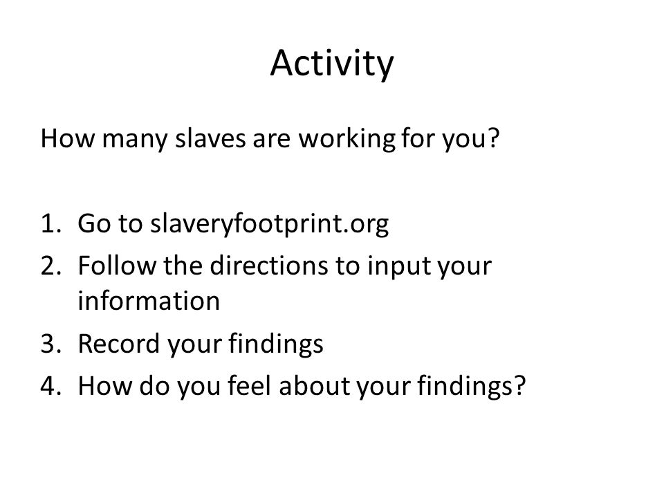 Activity How many slaves are working for you.