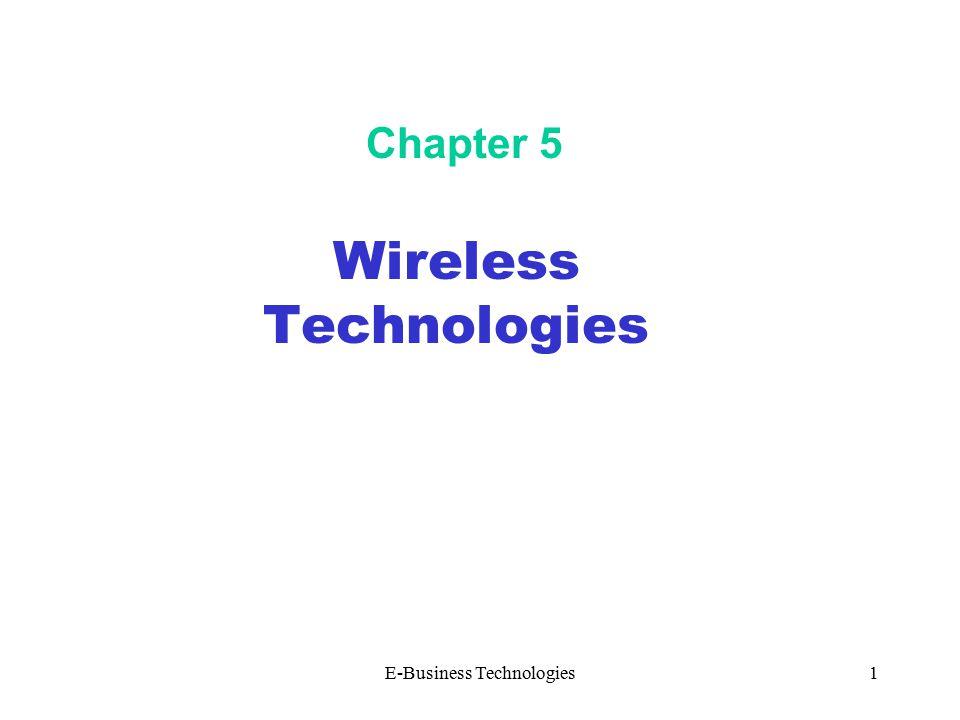 E-Business Technologies1 Chapter 5 Wireless Technologies