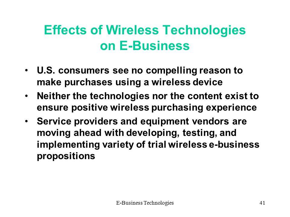 E-Business Technologies41 Effects of Wireless Technologies on E-Business U.S.