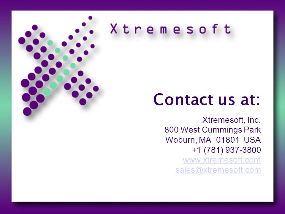 Contact us at: Xtremesoft, Inc.