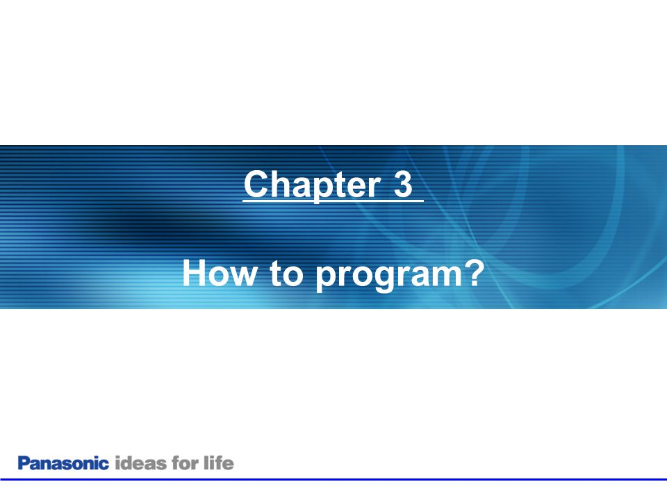 Chapter 3 How to program?