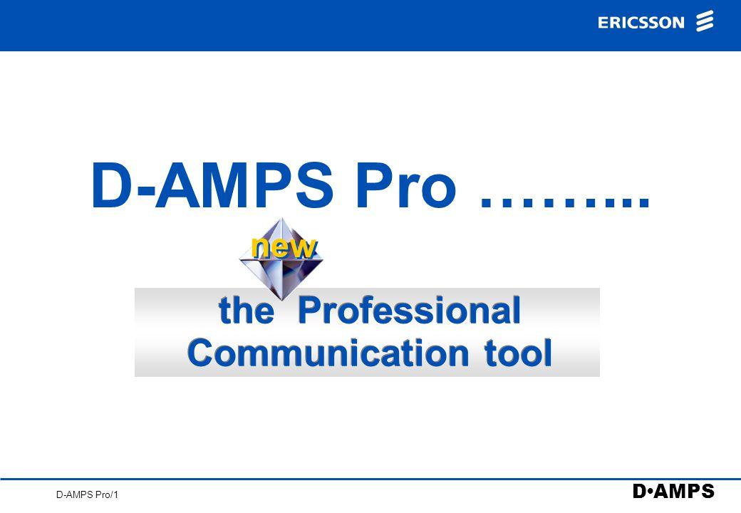 D AMPS D-AMPS Pro/11 Further Information www.rmoa.ericsson.se Products D-AMPS Pro
