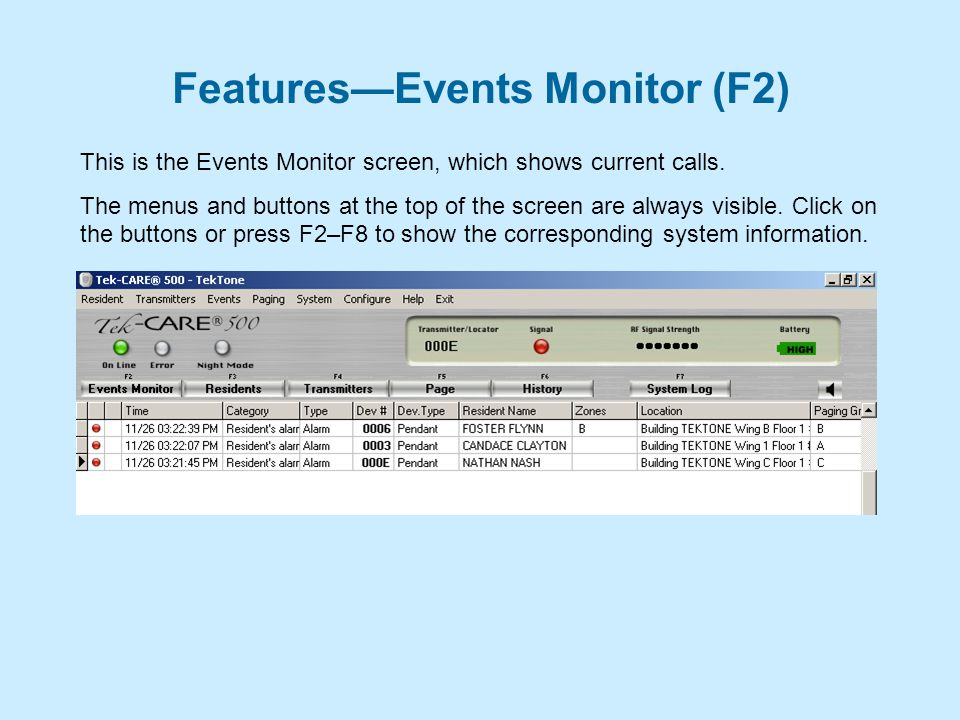 Features—Events Monitor (F2) This is the Events Monitor screen, which shows current calls.