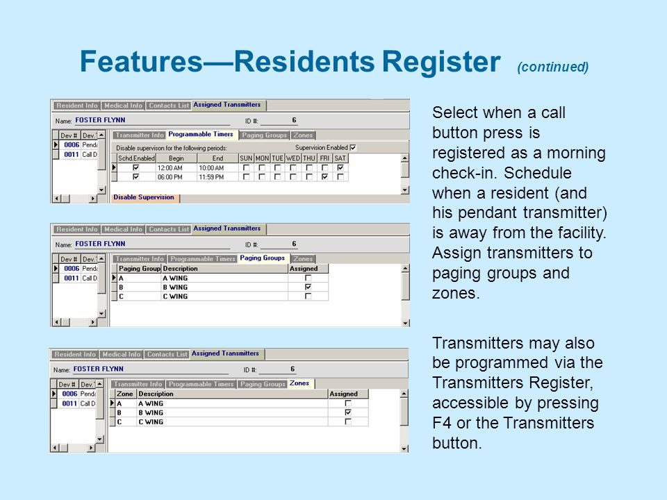 Features—Residents Register (continued) Select when a call button press is registered as a morning check-in.