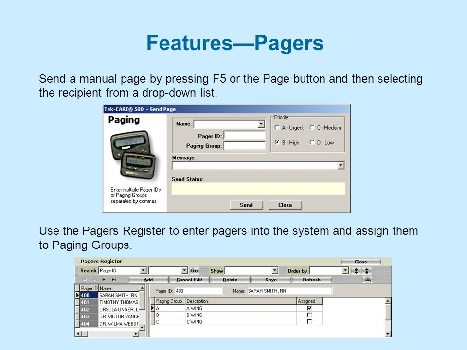 Features—Pagers Send a manual page by pressing F5 or the Page button and then selecting the recipient from a drop-down list.
