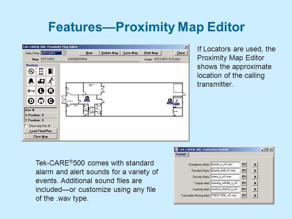 Features—Proximity Map Editor If Locators are used, the Proximity Map Editor shows the approximate location of the calling transmitter.