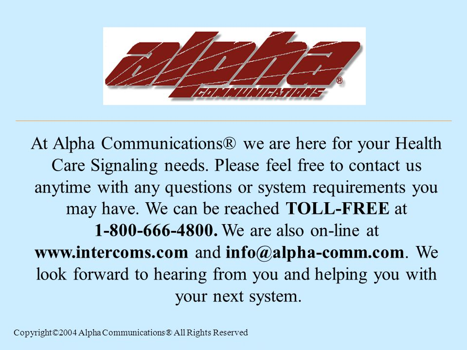 At Alpha Communications® we are here for your Health Care Signaling needs.