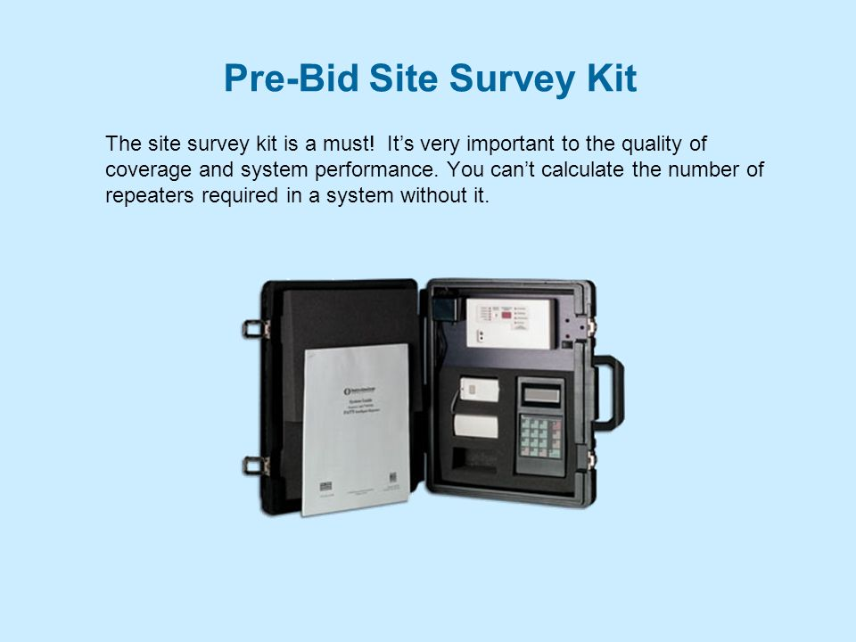 Pre-Bid Site Survey Kit The site survey kit is a must.