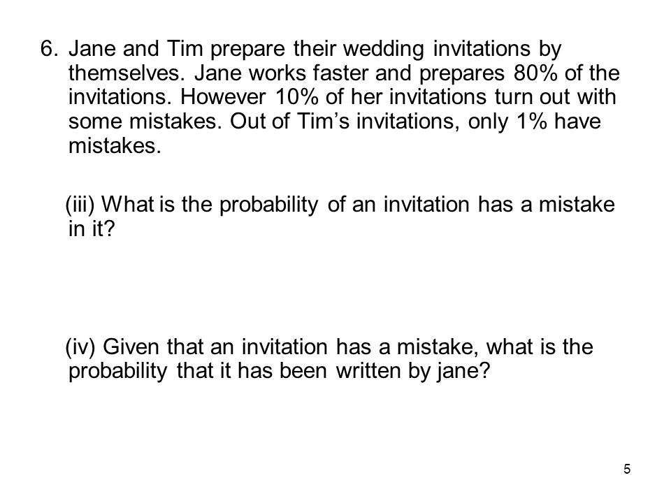 5 6.Jane and Tim prepare their wedding invitations by themselves.