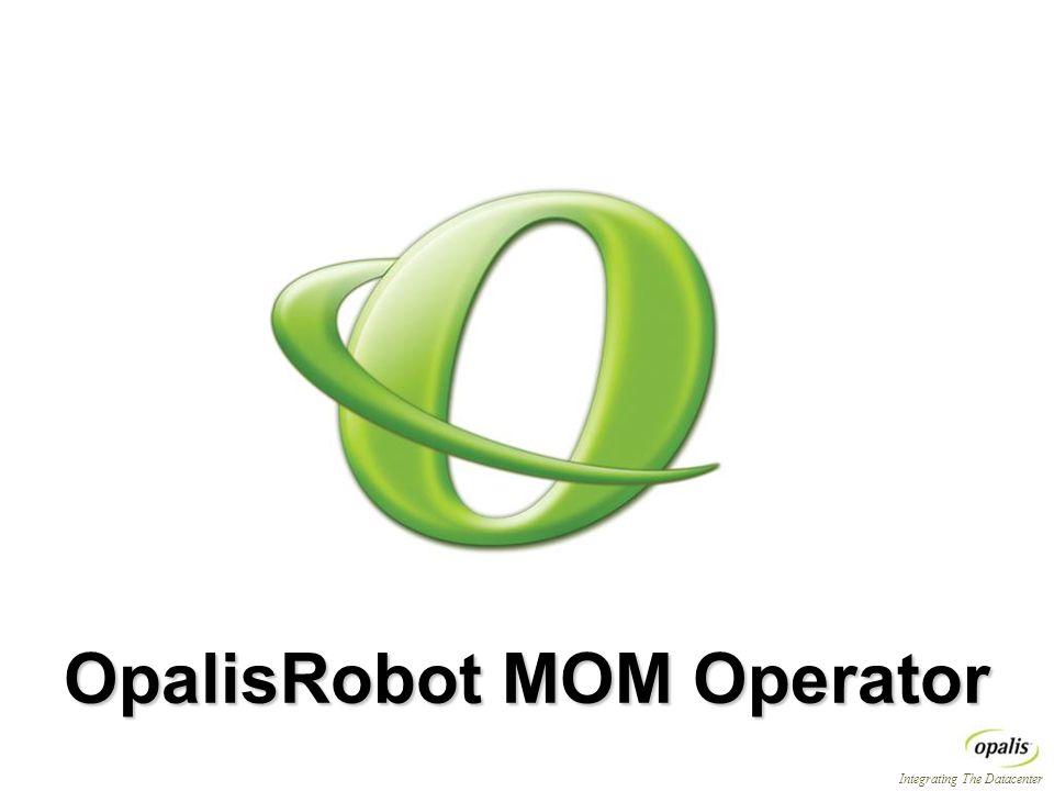 Integrating The Datacenter OpalisRobot MOM Operator