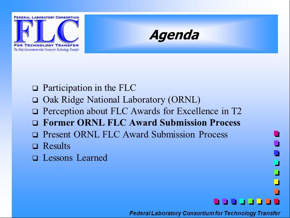 Federal Laboratory Consortium for Technology Transfer q Participation in the FLC q Oak Ridge National Laboratory (ORNL) q Perception about FLC Awards