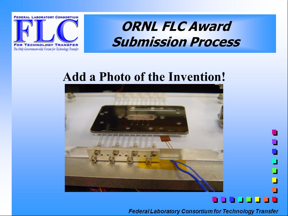 Federal Laboratory Consortium for Technology Transfer Add a Photo of the Invention.