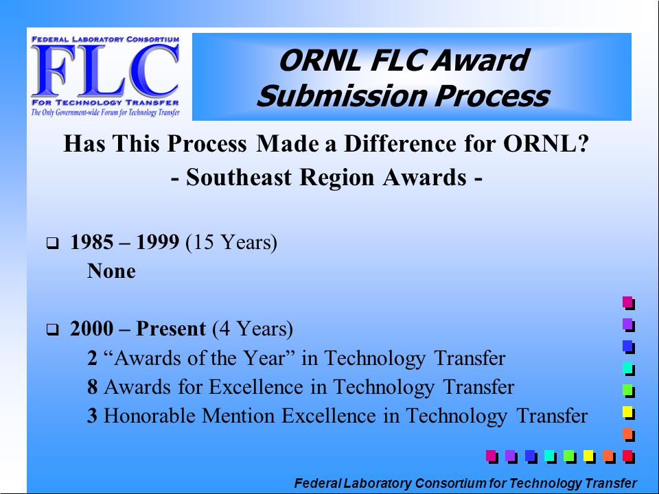 Federal Laboratory Consortium for Technology Transfer Has This Process Made a Difference for ORNL.