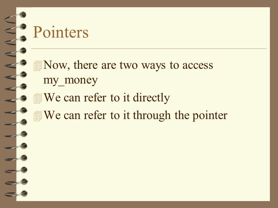 Pointers 4 Conceptually, my_key points to my_money 0XFF8C200 0XFF8C my_keymy_money y