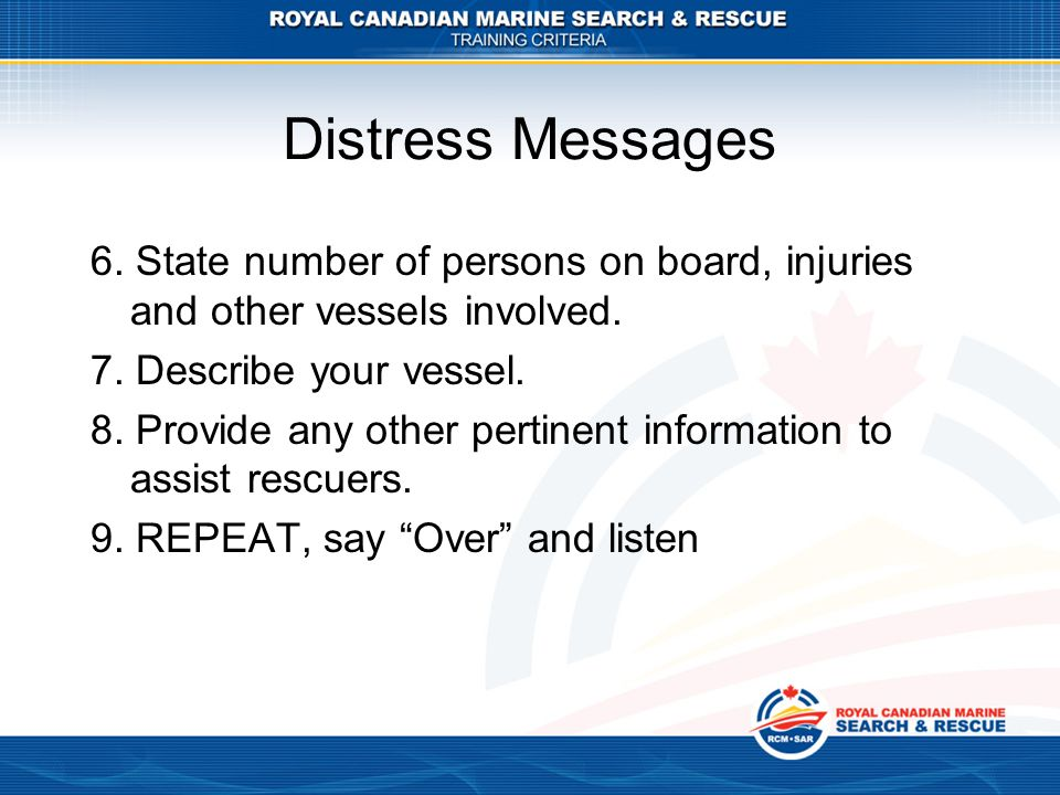 Distress Messages 6.State number of persons on board, injuries and other vessels involved.