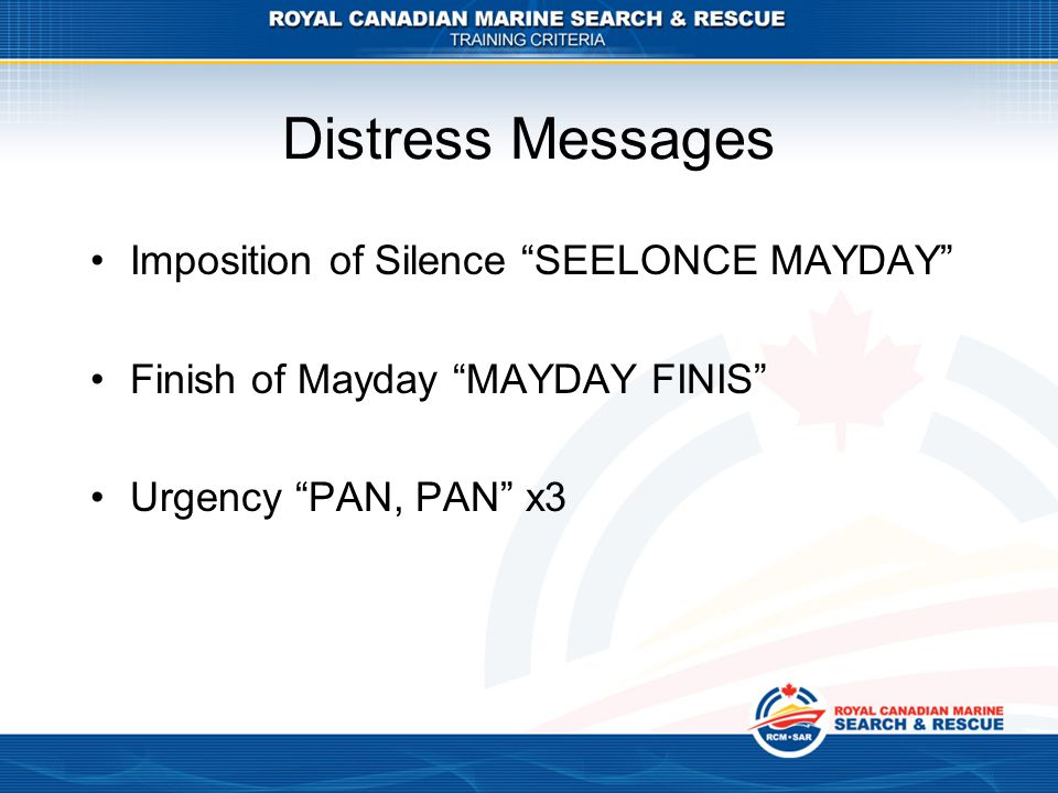Distress Messages Imposition of Silence SEELONCE MAYDAY Finish of Mayday MAYDAY FINIS Urgency PAN, PAN x3