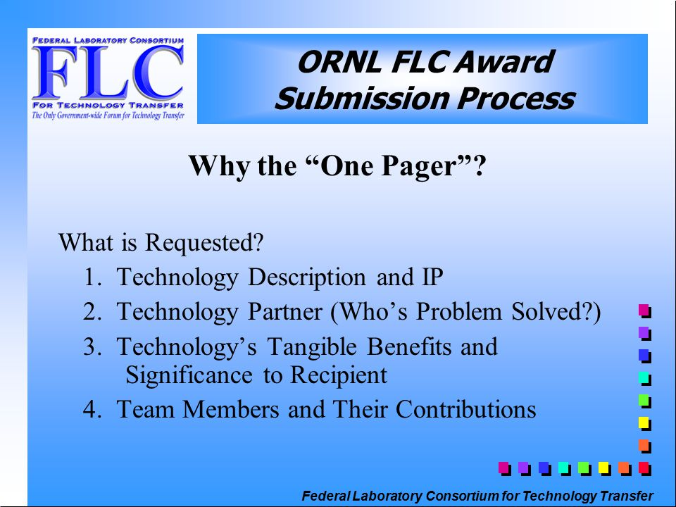 Federal Laboratory Consortium for Technology Transfer ORNL FLC Award Submission Process Why the One Pager .