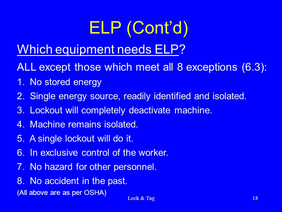 Lock & Tag18 ELP (Cont'd) Which equipment needs ELP.